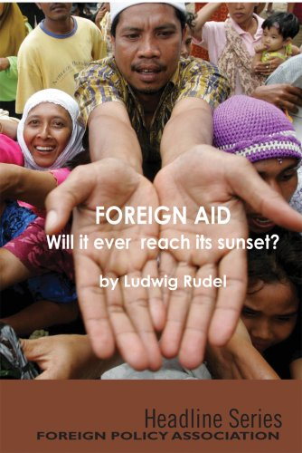 Foreign Aid: Will It Ever Reach Its Sunset? (Headline Series) PDF