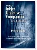 The New Inkjet Negative Companion - Digital Negatives Made Easy
