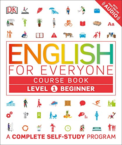 English for Everyone: Level 1: Beginner, Course Book: A Complete Self-Study Program (Best English As A Second Language Programs)