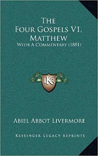 The Four Gospels V1, Matthew: With a Commentary (1881)
