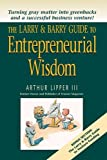 img - for The Larry & Barry Guide to Entrepreneurial Wisdom book / textbook / text book