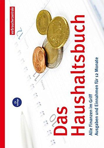 Das Haushaltsbuch: Alle Finanzen im Griff. Ausgaben und Einnahmen für 12 Monate Taschenbuch – 1. November 2017 Verbraucherzentrale NRW Mechthild Winkelmann Verbraucher-Zentrale NRW 3863360834