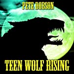 Teen Wolf Rising | Pete Dobson