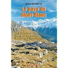 Pays du Mont-Blanc : 9 Itinéraires, 2ème Éd.