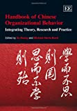 Handbook of Chinese Organizational Behavior, Xu Huang, Michael Harris Bond, 0857933396