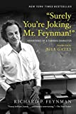 Surely You're Joking, Mr. Feynman!: Adventures of a Curious Character