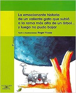 La emocionante historia de un valiente gato que subió a la rama más alta de un árbol… y luego no pudo bajar (Spanish Edition) (Spanish) Paperback ...