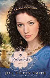 Rebekah (Wives of the Patriarchs Book #2): A Novel: Volume 2