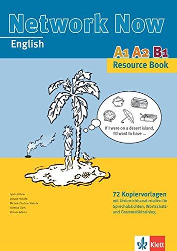 Network Now A1, A2, B1: Resource Book. 72 Kopiervoralgen mit Unterrichtsmaterialien für Sprechabsichten, Wortschatz- und Grammatiktraining