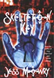 Front cover for the book Skeleton Key by Jess Mowry