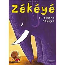 Zékéyé et la larme magique (French Edition)