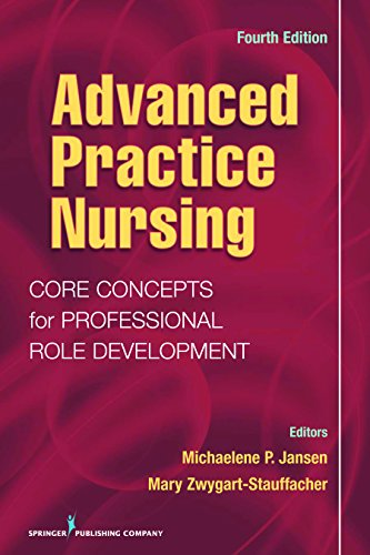 Download Advanced Practice Nursing: Core Concepts for Professional Role Development, Fourth Edition Pdf