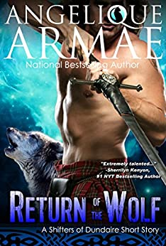 Return of the Wolf (Shifters of Dundaire 5) by [Armae, Angelique]
