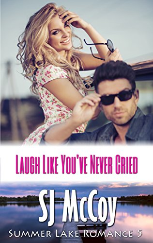 Laugh Like You've Never Cried (Summer Lake 5)