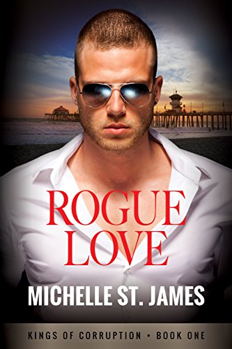 Rogue Love (Kings of Corruption Book 1) (Female Mob Boss)