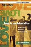 Love Is an Orientation Participant's Guide, Andrew Marin, 0310891272