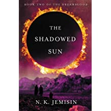 The Shadowed Sun (Dreamblood Book 2)
