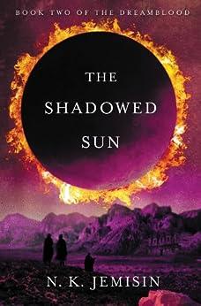 The Shadowed Sun (Dreamblood Book 2) by [Jemisin, N. K.]