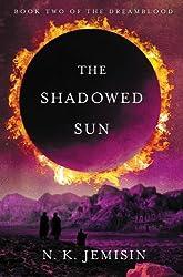 The Shadowed Sun (Dreamblood Book 2)