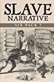 img - for Slave Narrative Six Pack 7: My Life in the South, The Narrative of Lunsford Lane, Army Life in a Black Regiment, John Brown, An Anti-Slavery Crusade and Henry Ward Beecher (Volume 7) book / textbook / text book