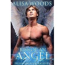 Kiss of an Angel (Fallen Angels 7): A Fallen Angels Story