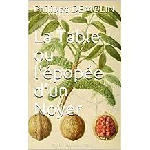 La Table ou l'épopée d'un Noyer (French Edition)