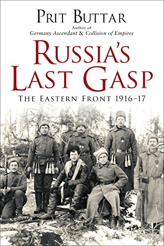 Download PDF Russia's Last Gasp - The Eastern Front 1916-17