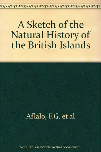 A Sketch of the Natural History of the British Islands