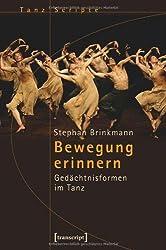 Bewegung erinnern: Gedächtnisformen im Tanz
