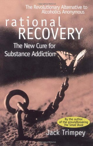Rational Recovery: The New Cure for Substance Addiction [Jack Trimpey] (Tapa Blanda)