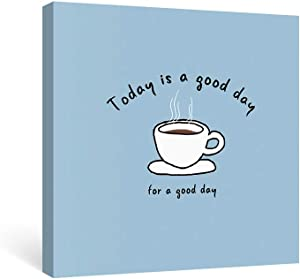 Geeignet Inspirational Wall Art Quotes Canvas Paintings for Office Motivational Wall Decor Coffee Cup Sayings Blue Prints for Kitchen Dining Room, Today is a Good Day for a Good Day, 12x12 Inch