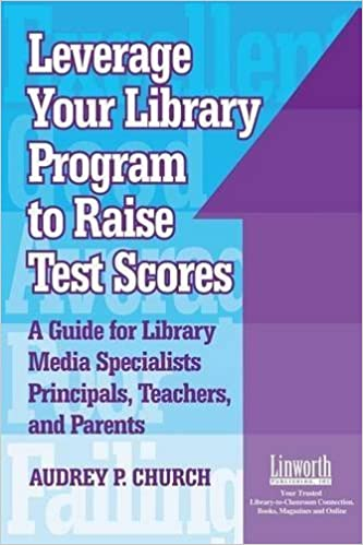 Book Leverage Your Library Program to Raise Test Scores: A Guide for Library Media Specialists, Principals, Teachers, and Parents by Audrey Church (2003-01-01)