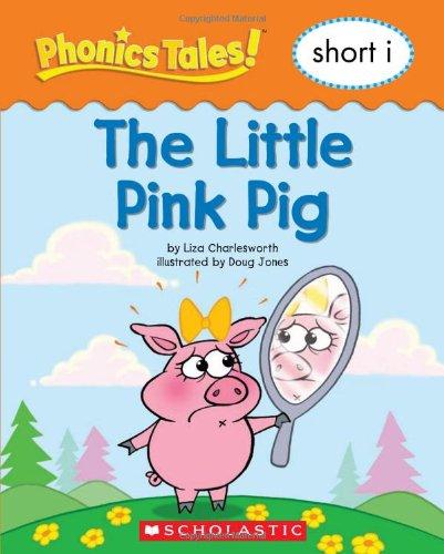 Download Phonics Tales: The Little Pink Pig (Short I) PDF