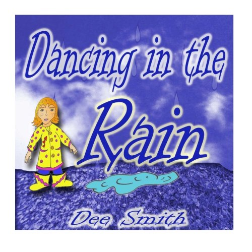 Dancing in the Rain: A Picture Book for Children about a rainy day adventure of dancing in the rain