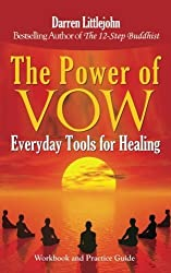 The Power of Vow: Everyday Tools for Healing by Darren Littlejohn (2013-07-09)