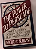 The Power to Persuade, Richard N. Haass, 0395675855