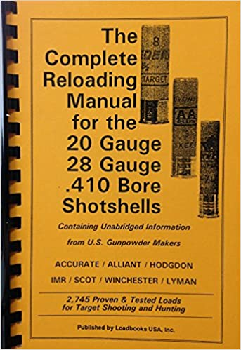 THe Complete Reloading Manual for the 20 Gauge, 28 Gauge,  410 Bore