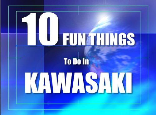 TEN FUN THINGS TO DO IN KAWASAKI
