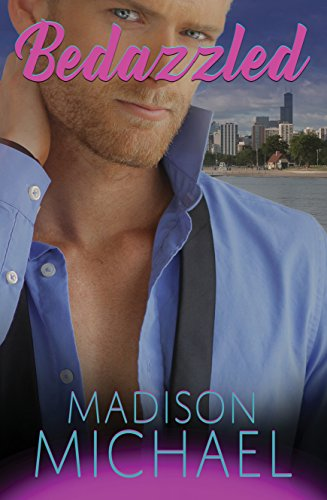Book: Bedazzled (The Beguiling Bachelors Book 1) by Madison Michael