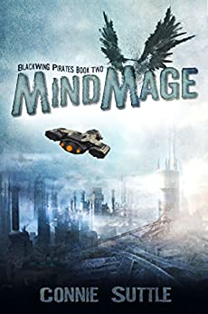 MindMage: BlackWing Pirates, Book 2 by [Suttle, Connie]
