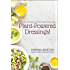 Plant-Powered Dressings: Delicious and Easy Oil-Free Dressings