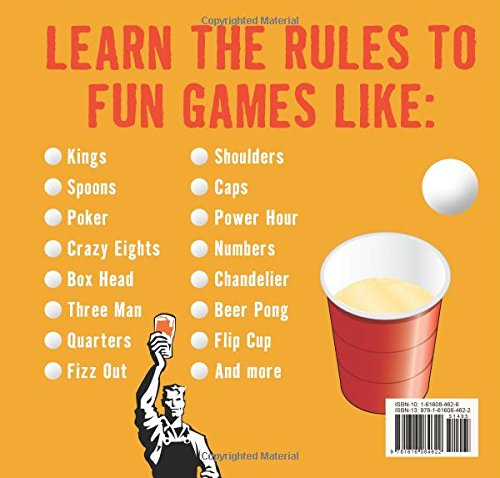 Fantastic Drinking Games Kings Beer Pong Quarters The Official Rules To All Your Favorite Games And Dozens More Boyer John 9781634502658 Amazon Com Books