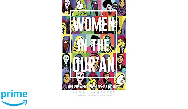 Women in the Quran: An Emancipatory Reading: Amazon.es: Asma Lamrabet, Myriam Francois-Cerrah: Libros en idiomas extranjeros