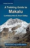 img - for A Trekking Guide to Makalu: Lumbasumba and Arun Valley (Himalayan Travel Guides) book / textbook / text book