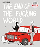 The end of the f**king world (Spanish Edition)