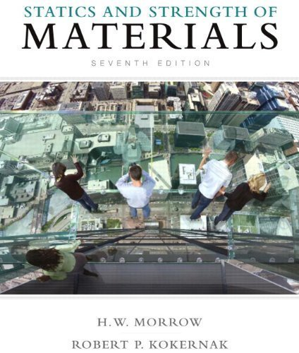Statics and Strength of Materials (7th Edition) by Harold I. Morrow (Jan 11 2010) (Statics And Strength Of Materials 7th Edition)