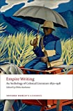 img - for Empire Writing: An Anthology of Colonial Literature 1870-1918 (Oxford World's Classics) book / textbook / text book