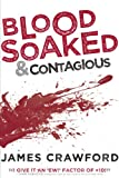 Image of Blood Soaked and Contagious
