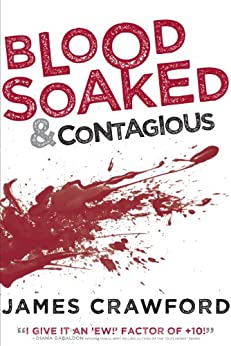 Blood Soaked and Contagious by [Crawford, James]