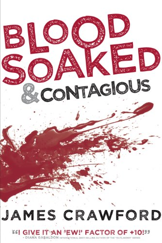 Blood soaked and contagious by crawford james